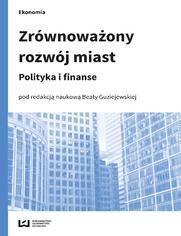 Zrównoważony rozwój miast. Polityka i finanse