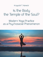 Is the Body the Temple of the Soul? Modern Yoga Practice as a Psychological Phenomenon