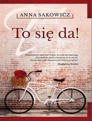 To się da! - Anna Sakowicz