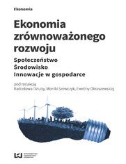 Ekonomia zrównoważonego rozwoju. Społeczeństwo. Środowisko. Innowacje w gospodarce