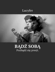 BądźSobą - Lucyfer