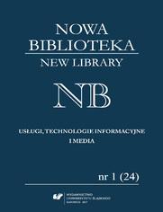 """""""Nowa Biblioteka. New Library. Usługi, Technologie Informacyjne i Media"""" 2017, nr 1 (24): Dziedzictwo materialne - biblioteki, muzea, stowarzyszenia"""