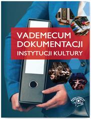 Vademecum dokumentacji instytucji kultury