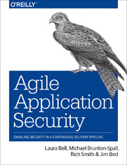 Agile Application Security. Enabling Security in a Continuous Delivery Pipeline