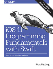 iOS 11 Programming Fundamentals with Swift. Swift, Xcode, and Cocoa Basics
