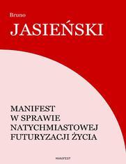 Manifest w sprawie natychmiastowej futuryzacji życia