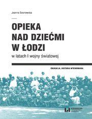 Opieka nad dziećmi w Łodzi w latach I wojny światowej