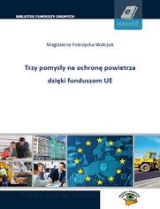 3 pomysły na ochronę powietrza dzięki funduszom UE
