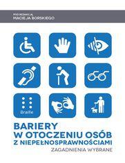 Bariery w otoczeniu osób z niepełnosprawnościami. Zagadnienia wybrane