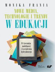 Nowe media, technologie i trendy w edukacji
