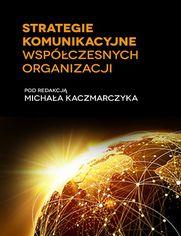 Strategie komunikacyjne współczesnych organizacji