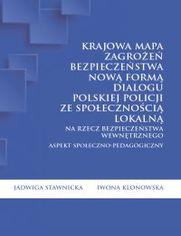 Krajowa Mapa Zagrożeń Bezpieczeństwa nową formą dialogu polskiej Policji ze społecznością lokalną na rzecz bezpieczeństwa wewnętrznego