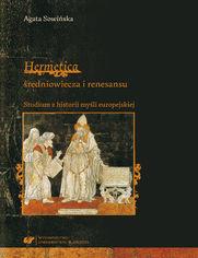 """""""Hermetica"""" średniowiecza i renesansu. Studium z historii myśli europejskiej"""