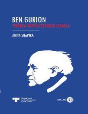 Ben Gurion. Twórca współczesnego Izraela