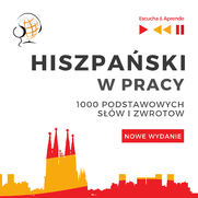 Hiszpański w pracy 1000 podstawowych słów i zwrotów - Nowe wydanie