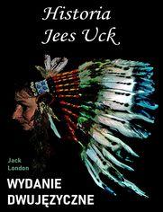 Historia Jees Uck. Wydanie dwujęzyczne angielsko-polskie