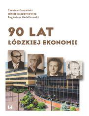 90 lat łódzkiej ekonomii