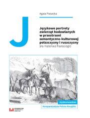Językowe portrety zwierząt hodowlanych w przestrzeni semantyczno-kulturowej polszczyzny i ruszczyzny (na materiale frazeologii)