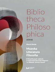 Muzyka, Literatura, Filozofia. O filozoficznych wątkach w twórczości Ryszarda Wagnera i w Ulissesie Jamesa Joyce\'a