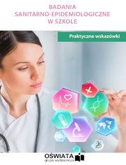 Badania sanitarno-emidemiologiczne w szkole - praktyczne wskazówki