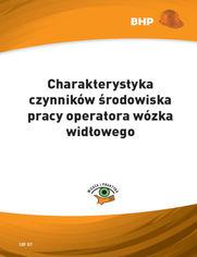 Charakterystyka czynników środowiska pracy operatora wózka widłowego
