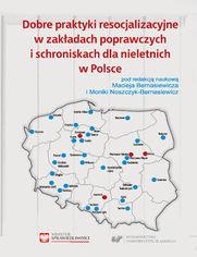 Dobre praktyki resocjalizacyjne w zakładach poprawczych i schroniskach dla nieletnich w Polsce