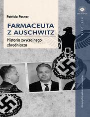 Farmaceuta z Auschwitz. Historia zwyczajnego zbrodniarza