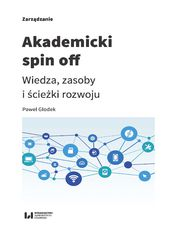 Akademicki spin off. Wiedza, zasoby i ścieżki rozwoju