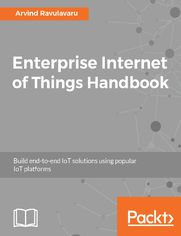 Enterprise Internet of Things Handbook