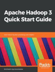 Apache Hadoop 3 Quick Start Guide