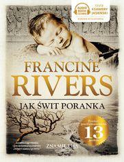 Jak świt poranka tom III Znamię lwa Francine Rivers