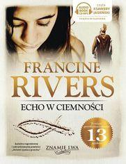 Echo w ciemności tom II Znamię lwa Francine Rivers