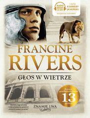 Głos w wietrze tom I Znamię lwa Francine Rivers