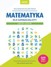 Matematyka dla gimnazjalisty. Zbiór zadań