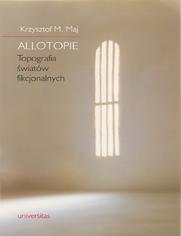 Allotopie. Topografia światów fikcjonalnych