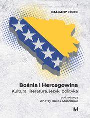 Bośnia i Hercegowina. Kultura, literatura, język, polityka