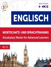Englisch Wortschatz- und Sprachtraining. B2-C1  Hören & Lernen: English Vocabulary Master for Advanced Learners