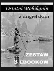 3 ebooki: Ostatni Mohikanin z angielskim
