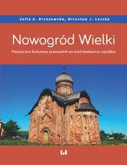Nowogród Wielki. Historyczno-kulturowy przewodnik po średniowiecznej republice