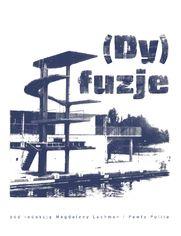 (Dy)fuzje. Związki literatury i sztuki w Polsce po 1945 roku