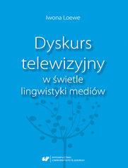 Dyskurs telewizyjny w świetle lingwistyki mediów