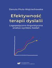 Efektywność terapii dyslalii. Logopedyczno-lingwistyczna analiza wyników badań
