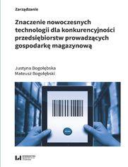 Znaczenie nowoczesnych technologii dla konkurencyjności przedsiębiorstw prowadzących gospodarkę magazynową