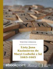 Listy Jana Kazimierza do Maryi Ludwiki z lat 1663-1665