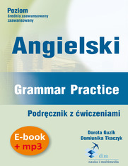 Angielski. Grammar Practice. Podręcznik z ćwiczeniami (PDF + mp3)
