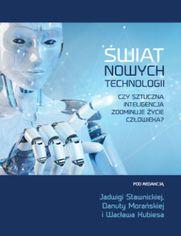 Świat nowych technologii. Czy sztuczna inteligencja zdominuje życie człowieka?