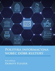 Polityka informacyjna wobec dóbr kultury