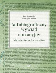 Autobiograficzny wywiad narracyjny. Metoda - technika - analiza