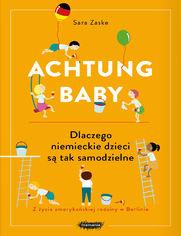 Achtung baby. Dlaczego niemieckie dzieci są tak samodzielne