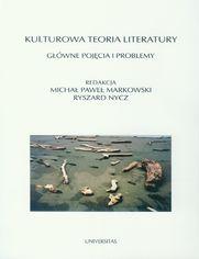 Kulturowa teoria literatury. Główne pojęcia i problemy